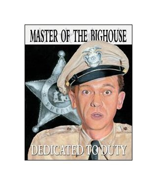 Andy Griffith - Barney Fife - Master of the Big House Tin Sign