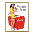 Coca Cola - Welcome Pause, Coca Cola Girl Tin Sign