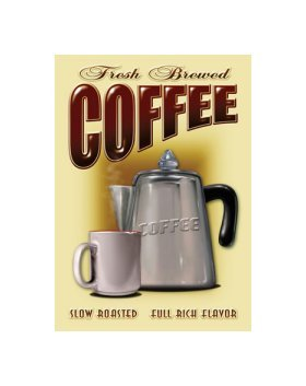 Coffee - Fresh Brewed Coffee, Slow Roasted Full Rich Flavor Tin Sign