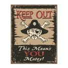 Pirate - Keep Out - This Means You Matey Tin Sign
