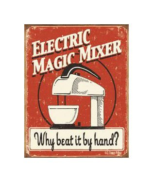 Electric Magic Mixer - Why Beat it by Hand Tin Sign