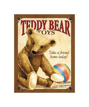 Teddy Bear Toys - Take a Friend Home Today Tin Sign