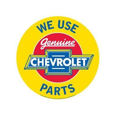 We Use Genuine Chevrolet Parts Round Sign
