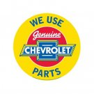 We Use Genuine Chevrolet Parts Round Sign