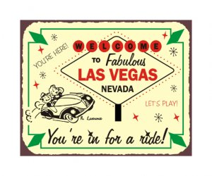 Welcome to Fabulous Las Vegas Nevada - You're in for a Ride - Metal Art Sign