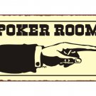 Poker Room to the Right - Metal Art Sign