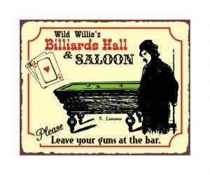 Wild Willie's Billiard Hall & Saloon - Metal Art Sign