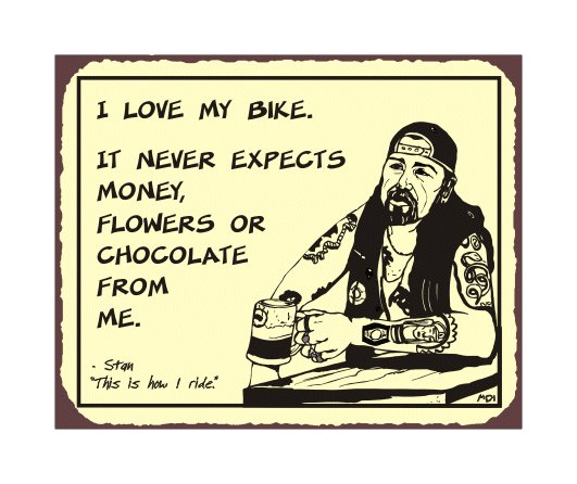 Biker Stan - I Love My Bike - Metal Art Sign