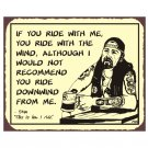 Biker Stan - Never Ride Downwind - Metal Art Sign