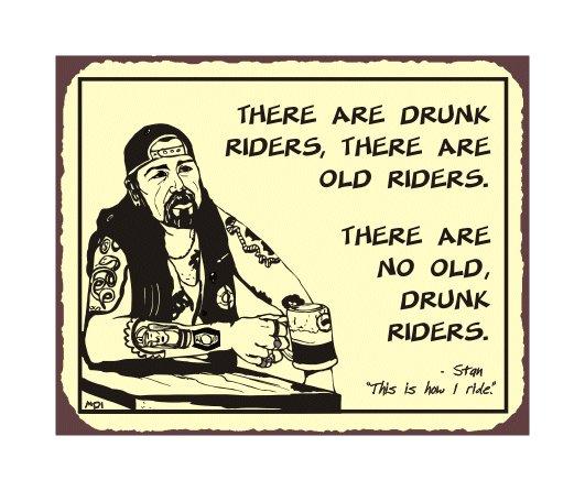Biker Stan - No Old Drunk Riders - Metal Art Sign