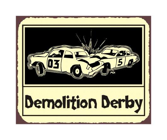 Demolition Derby - Smash Em Up - Metal Art Sign