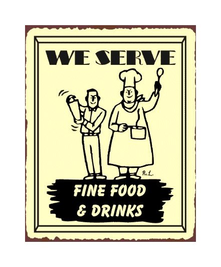 We Serve Fine Food and Drinks Metal Art Sign