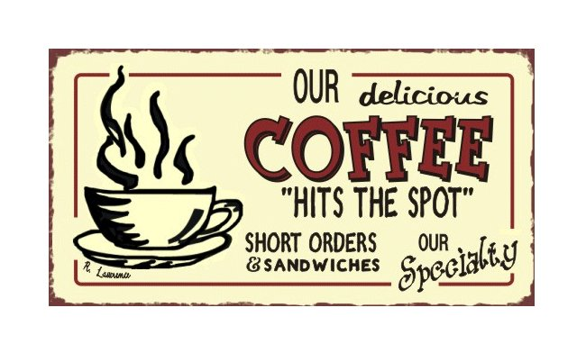 Our Delicious Coffee Hits the Spot Metal Art Sign