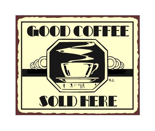 Good Coffee Sold Here Metal Art Sign
