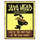 Java Head Premium Coffees - Enjoy the Fast Pace of the Slow Roast Metal Art Sign