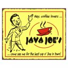 Java Joe's - Come See Me for the Best cup 'joe in Town Metal Art Sign