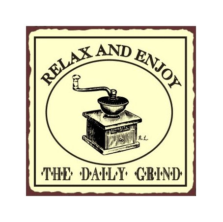 Relax and Enjoy the Daily Grind Metal Art Sign