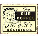 Try Our Coffee It's Delicious Metal Art Sign