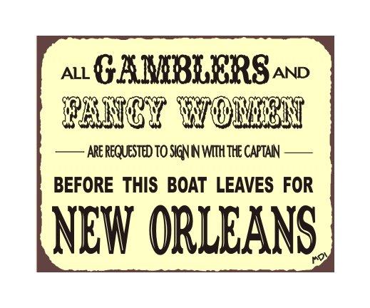 All Gamblers and Fancy Women Metal Art Sign