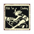 Ride Em Cowboy Metal Art Sign