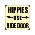 Hippies Use Side Door Metal Art Sign