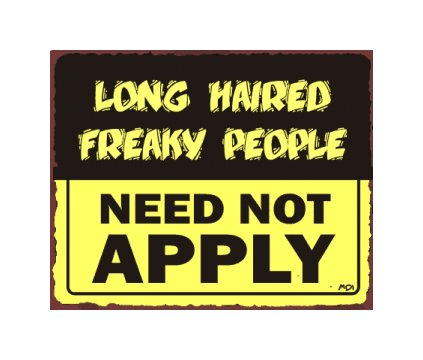 Long Haired Freaky People Need Not Apply Metal Art Sign