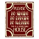 Please No Singing No Dancing No Swearing Metal Art Sign