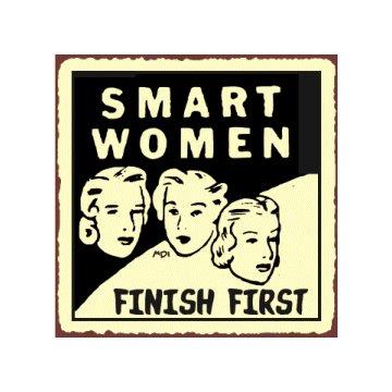 Smart Women Finish First Metal Art Sign