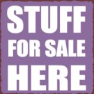 Stuff For Sale Here Metal Art Sign