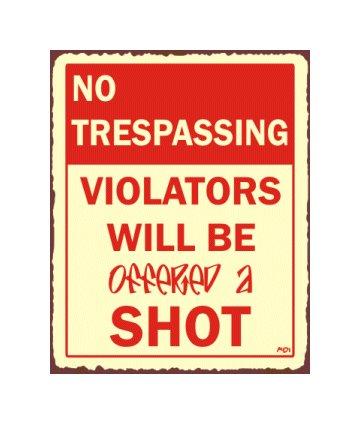 No Trespassing - Violators Will be Offered a Shot Metal Art Sign