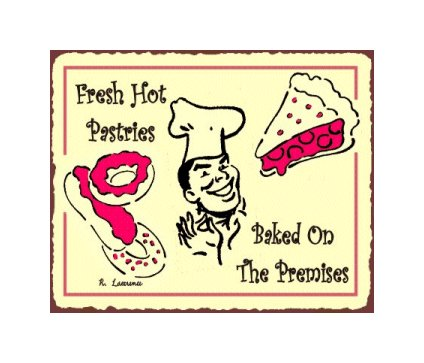 Fresh hot Pastries Baked on the Premises Metal Art Sign