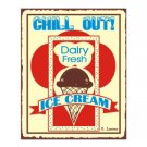 Chill Out Dairy Fresh Ice Cream Metal Art Sign