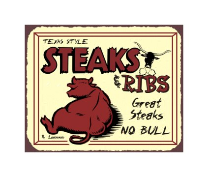 Texas Style Steaks and Ribs - No Bull - Metal Art Sign