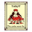 Tarot Cards - The Cards Never Lie - Metal Art Sign