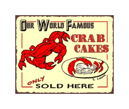Our World Famous Crab Cakes Only Sold Here - Metal Art Sign