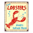 Live Lobsters Always Served Fresh Metal Art Sign