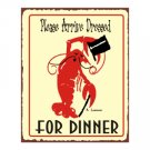 Please Arrive Dressed For Dinner - Lobster - Metal Art Sign