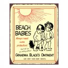 Beach Babies Always Need More Protection - Grandma Black's Ointment - Metal Art Sign