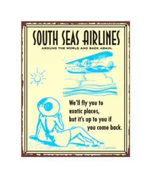 South Seas Airlines - We'll Fly You Exotic Places - Metal Art Sign