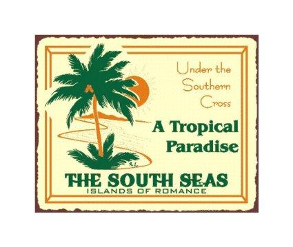 The South Seas Island of Romance - A Tropical Paradise - Metal Art Sign