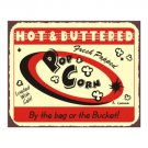 Hot and Buttered Fresh Popcorn - By the Bag or the Bucket - Metal Art Sign