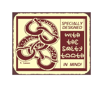 Pretzels - Specially Designed with the Salty Tooth in Mind - Metal Art Sign