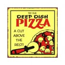 Try Our Deep Dish Pizza, A Cut Above the Rest - Metal Art Sign