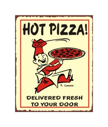 Hot Pizza Delivered Fresh to Your Door - Metal Art Sign