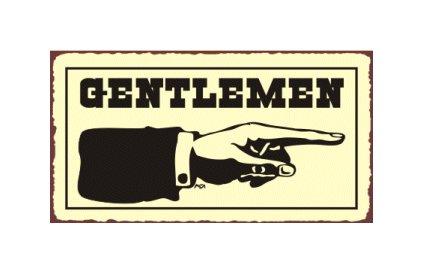 Gentlemen to the Right - Bathroom Sign - Metal Art Sign