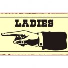 Ladies to the Left - Bathroom Sign - Metal Art Sign