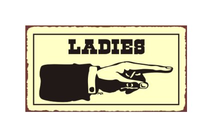Ladies to the Right - Bathroom Sign - Metal Art Sign