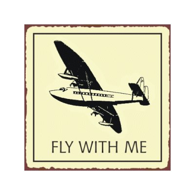 Fly With Me Airplane Sign - Metal Art Sign