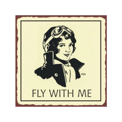 Fly With Me - Lady Pilot Airplane Sign - Metal Art Sign