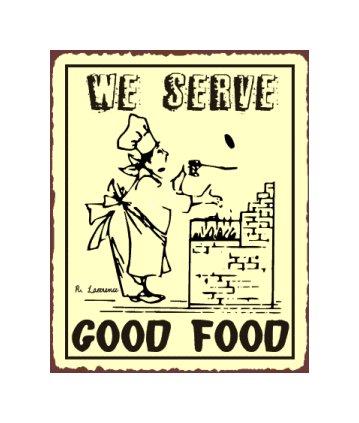 We Serve Good Food - Baker - Metal Art Sign